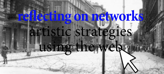 reflecting on networks - artistic strategies using the web bei km temporaer in Berlin